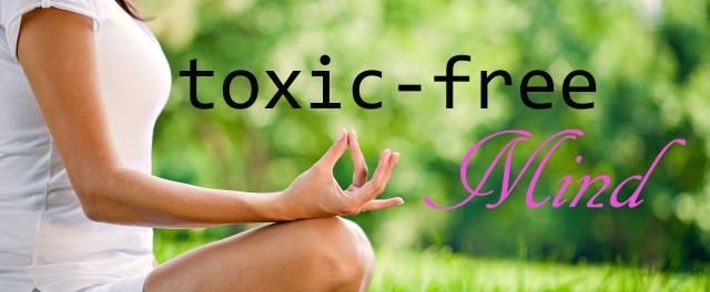 toxic-free mind