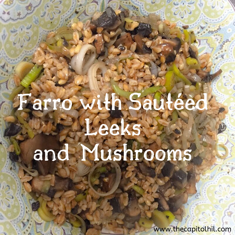 Farro with Sautéed Leeks and Mushrooms